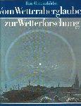 Körber, Hans-Günther - Vom Wetteraberglauben zur Wetterforschung