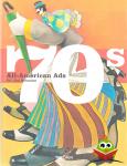 Steven Heller - All-American Ads of the 70s