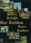 Vries, Wim de & Laura Luiks (samenstelling) - BEKIJK HET ZUIDEN EENS ANDERS