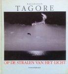 Tagore, Rabindranath - Op de stralen van het licht; levenswijsheden