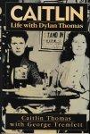 Thomas, Caitlin with George Tremlett - Caitlin. Life with Dylan Thomas