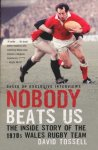 Tossell, David - Nobody Beats Us. The inside story of the 1970s Wales rugby team.