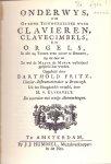 Fritz, Barthold (ds1286) - Onderwys om op eene tuigwerkelyke wyze Clavieren, Clavecimbels en Orgels in alle 24 Toonen even zuiver te Stemmen.