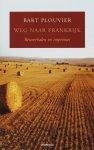 Plouvier, Bart - Weg naar Frankrijk - Reisverhalen en impressies