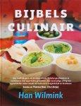 Wilmink Han - BIJBELS CULINAIR    de smaak van de bijbel - recepten en verhalen