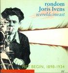 Stufkens, Andre; Jan de Vaal; Tineke de Vaal (samenstelling) - Rondom Joris Ivens. Wereldcineast. Het Begin 1898-1934.