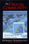 Rheingold, Howard - The Virtual Community: Homesteading on the Electronic Frontier.