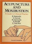 AUTEROCHE, B. and M. & GERVAIS, G. & NAVAILH, P. & TOUI-KAN, E. - Acupuncture and Moxibustion; a Guide to Clinical Practice