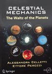 Celletti, Alessandra. / Perozzi, Ettore - Celestial Mechanics / The Waltz of the Planets