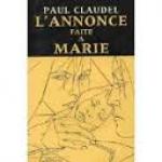 Claudel, Paul - L'ANNONCE FAITE A MARIE