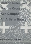 Campbell, Ken - Broken rules and double crosses : Ken Campbell, an artist's books, New York Public Library, August 27-December 30, 1994.