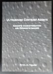 Frinking, P.J.A. - Ultrasound contrast agents    Acoustic characterization and diagnostic imaging