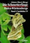 Axel Steiner - Die Schmetterlinge Baden-Württembergs 6. Nachtfalter 4