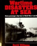 Williams, D - Wartime Disasters at Sea