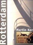 KERS, MARTIN (foto's) / VISSERING, JAAP (tekst) - Rotterdam, fotografische impressies / Photographic impressions