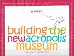 niki dollis (text) elena zournatzi (ill) - building the new acropolis museum