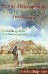 Thijssing-Boer, H. - Als het geluk zegeviert Dubbelroman Bevat: Je beloofde me liefde ; In de ban van een kind