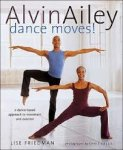 Friedman, Lise - Alvin Ailey Dance Moves / A New Way to Exercise