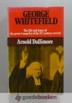 Dallimore, Arnold - George Whitefield: The Life and Times of the Great Evangelist of the Eighteenth-Century Revival - Volume 2