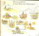 Willems, Jaap. Fotos: Jan van Teeffelen - Mooie plekjes in het Rijk van Nijmegen - Deel 3
