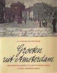 Schade van Westrum, L.C. - Groeten uit Amsterdam. Prentbriefkaarten uit Grootvaders Album