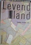ZONNEVELD,  dr. J.I. S. - Levend land. De geografie van het Nederlandse landschap