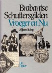 Ising, Adolf - Brabantse Schuttersgilden  Vroeger en Nu.