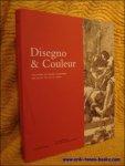 Exposition. - Disegno et Couleur, Italiaanse en Franse tekeningen van de 16de tot de 18de eeuw