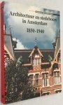 Bakker, M.M. en F.M. van der Poll, - Architectuur en stedebouw in Amsterdam 1850-1940