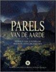 Frans Lanting, Galen Rowell, David Doubilet, Noel Grove, Herman J.V. Van Den Bijtel - Parels van de aarde behoud van 's werelds mooiste natuurgebieden