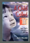 "Pelzer, Dave - A Child Called ""It"" / One Child's Courage to Survive"