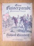 Eilenberg, Richard - Eine Kaiserparade. Militärisches Tonbild. Op. 101. Ausgabe für Pianoforte 2händig