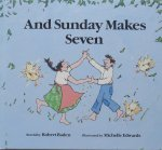 Baden, Robert (retold by) and Edwards, Michelle (ills.) - And Sunday Makes Seven