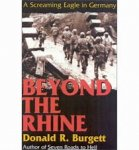 Burgett, Donald.R. - Beyond the Rhine, a Screaming Eagle in Germany