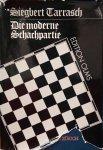 TARRASCH, Siegbert - Die moderne Schachpartie