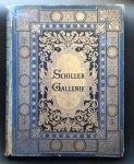Kaulbach, Wilhelm von u.a. (Illustr.) und E. (Texte) Förster: - Schiller-Galerie  nach Original - Kartons von Wilhelm von Kaulbach