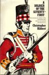 Hibbert, Cristopher - A soldier of the Seventy-First; journal of a soldier of the Highland Light Infantry