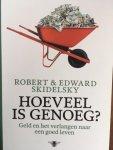 Skidelsky, Robert, Skidelsky, Edward - Hoeveel is genoeg? / geld en het verlangen naar een goed leven