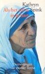 Spink, Kathryn - Als het stil is in je hart; overwegingen van moeder Teresa