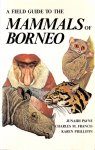 Payne, J. ,CH.M.Francis, K.Phillipps (ds1312) - A field guide to the mammals of Borneo