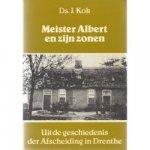 Kok,Ds.J. - MEISTER  ALBERT EN ZIJN ZONEN (opnieuw uitgeg. in het jaar der afscheiding 1934),