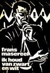 - FRANS MASEREEL  - Ik houd van Zwart en Wit - uitg, Contact - met 120 zwart-wit illustraties