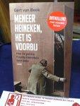 Beek, Gert van - Meneer Heineken, het is voorbij / Hoe de politie Freddy Heineken bevrijdde