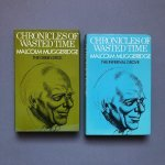 Malcolm Muggeridge - Chronicles of Wasted Time. Part I: The Green Stick. Part 2: The Infernal Grove.