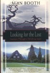 Booth, Alan - Looking for the Lost (Journeys Through a Vanishing Japan)