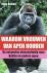 Jensen, Stine - Waarom vrouwen van apen houden / de vergeefse mensenliefde voor Bokito en andere apen