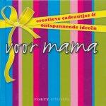 Ruhe, Stella - Creatieve cadeautjes & ontspannende ideeën voor mama.