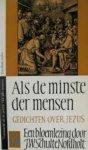 Schulte Nordholt, J.W. (samensteller) - Als de minste der mensen. Gedichten over Jezus