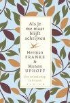 Herman Franke ; Manon Uphoff - Als je me maar blijft schrijven