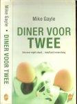 Gayle, Mike. Vertaald door Corry van Bree  Omslagontwerp Studio Eric Wondergem - Diner voor Twee  Een one-night stand ... resultaat : Levenslang